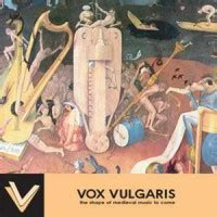 Buy Vox Vulgaris The Shape Of Medieval Music To Come Mp3