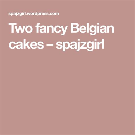 Two fancy Belgian cakes | Torta
