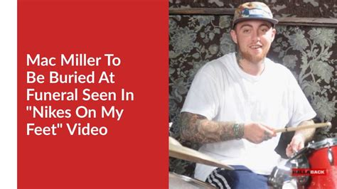 """Mac Miller Will Be Buried at Same Funeral as """"Nikes on my"""