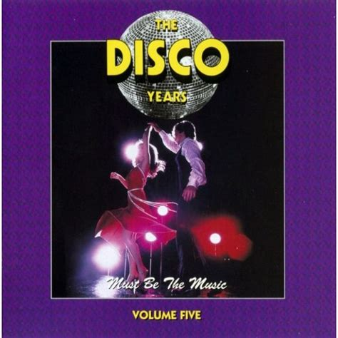 The Disco Years - Must Be The Music Volume Five *** - Média